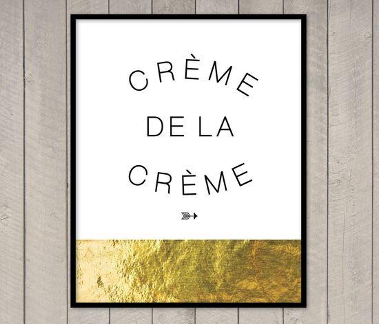 "Creme de la Creme - 8 X 10"" Foil Print. $18.00, via Etsy."