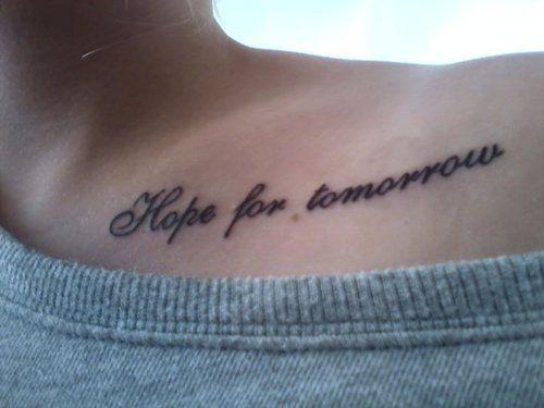 word tattoo, phrase tattoo, quote tattoo, body art, tattoo placement, hope for tomorrow tattoo, shoulder tattoo