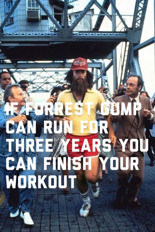 If forrest gump can run for three years, you can finish your workout! ---    #fitlols #funnyfitness #fatnomore #run #running #marathon #workout #motivation