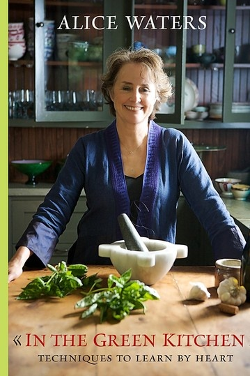 In the green kitchen, Alice Waters