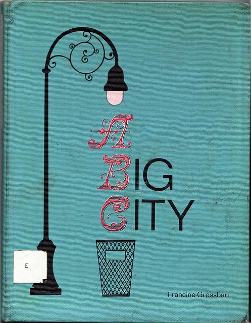 """ABC - A Big City"" by Francine Grossbart, Harper & Row, NY, 1966"