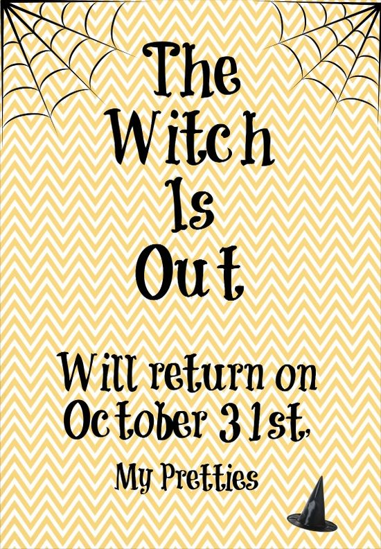 Halloween Sign - Witch is Out