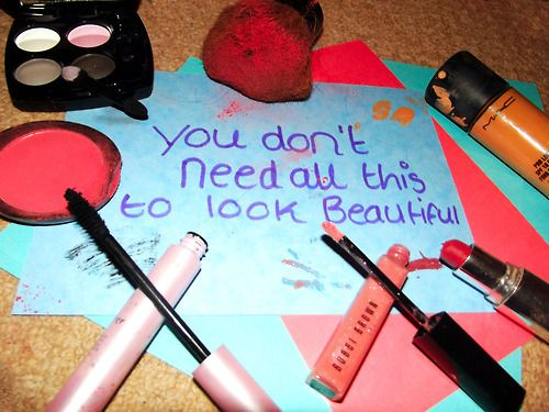 Make up's fun but lets be honest …but beauty is skin deep…there's no