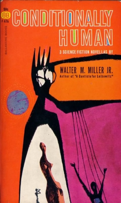 Conditionally Human by Walter M. Miller Jr. #book #cover