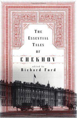 The Essential Tales Of Chekhov  Author: Anton Chekhov