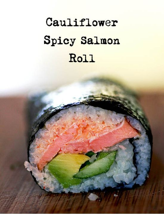 #paleo Cauliflower Spicy Salmon Roll: 1 – 2 cups cauliflower; sheet of nori; smo