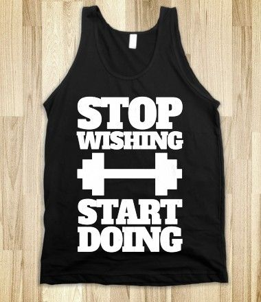 #fitspo #workout #exercise #fitness #tank Stop Wishing Start Doing