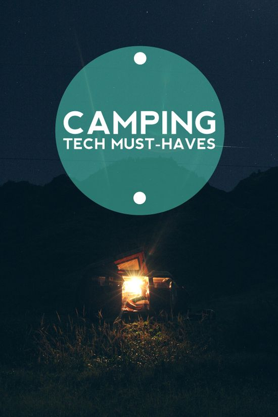 Camping Tech Must-Haves #camping #outdoors #summer