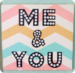 ME & YOU chevron print hand painted sign by Everyday is a Holiday. Custom colors available. #chevron #art #sign #painting #pink#aqua #yellow #mustard #blue # stripes #signage #wedding #photo #photobooth #booth  #turquoise $68.00