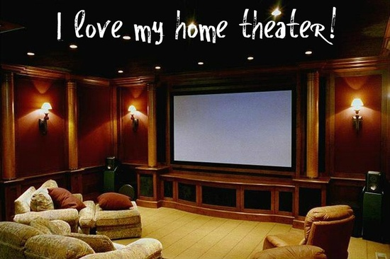 I love my home theater!