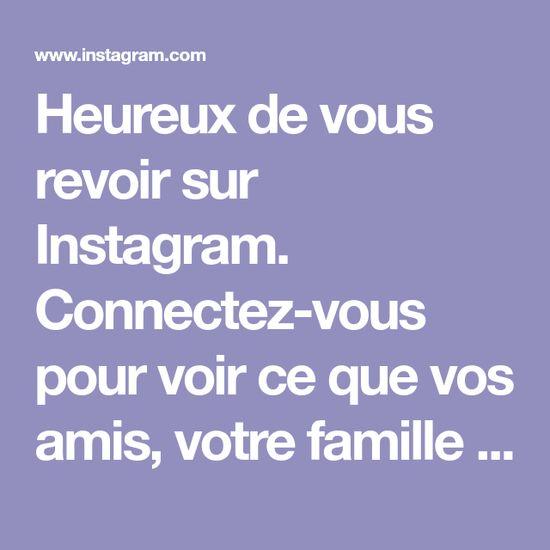 Heureux de vous revoir sur Instagram. Connectez-vous pour voir ce que vos amis, votre famille et les profils liés à vos centres d'intérêt dans le monde entier ont capturé et partagé.