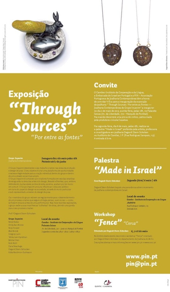 "As a member of the ""Inyanim Group"" Dana Seachuga (MA stud) will show some of her work at the exhibition ""Through Sources"" • Camões Instituto da Língua e Cooperação, Lisbon • 2 May - 7 June • Opening: 2 May, 6 pm."