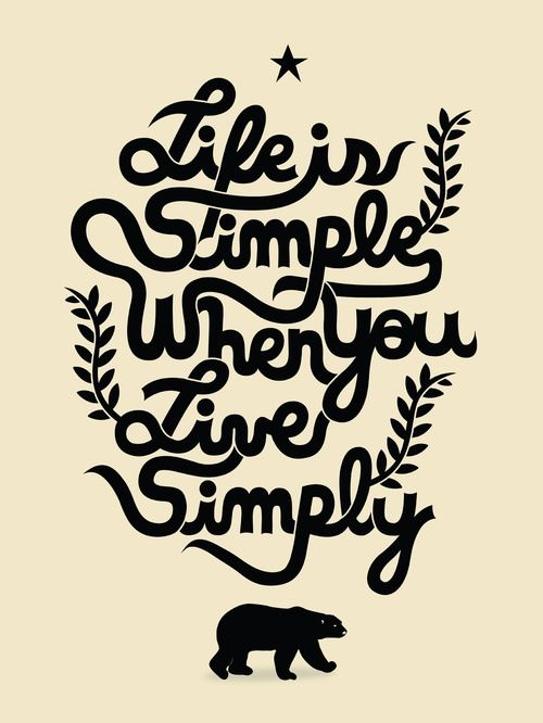 life is simple when you live simply