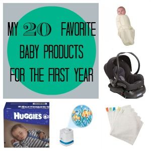 Tried and True: 20 Baby Products That Got Me Through Baby's First Year