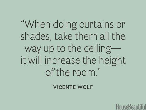 Use window treatments to make a room larger. housebeautiful.com. #designer_quotes #curtains #shades