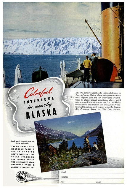 Enjoy a colorful interlude in nearby Alaska. #vintage #1940s #travel #ads