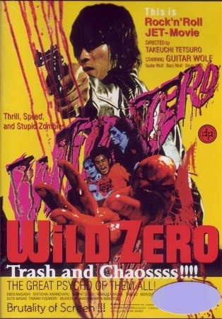 Wild Zero - great japanese zombie film told with a a rock and roll narrative.