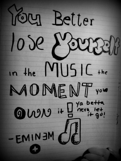 Lose yourself- Eminem
