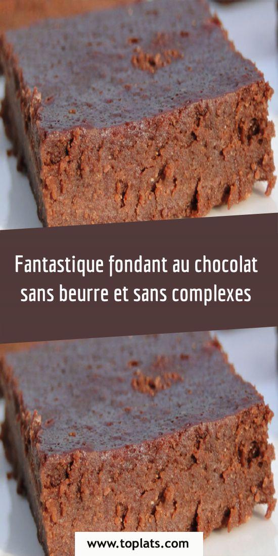 Fantastique fondant au chocolat sans beurre et sans complexes