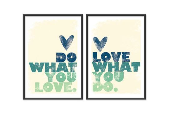 Do what you love Set of Two 13x19 posters by theinksociety on Etsy, $32.95