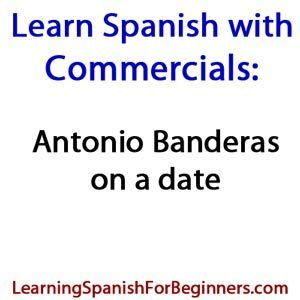 Learn Spanish with Antonio Banderas - Funny Commercials in Spanish
