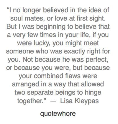"""""""I no longer believed in the idea of soul mates, or love at first sight. Bu"""
