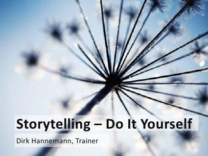 Storytelling 101 Teil C Do It Yourself