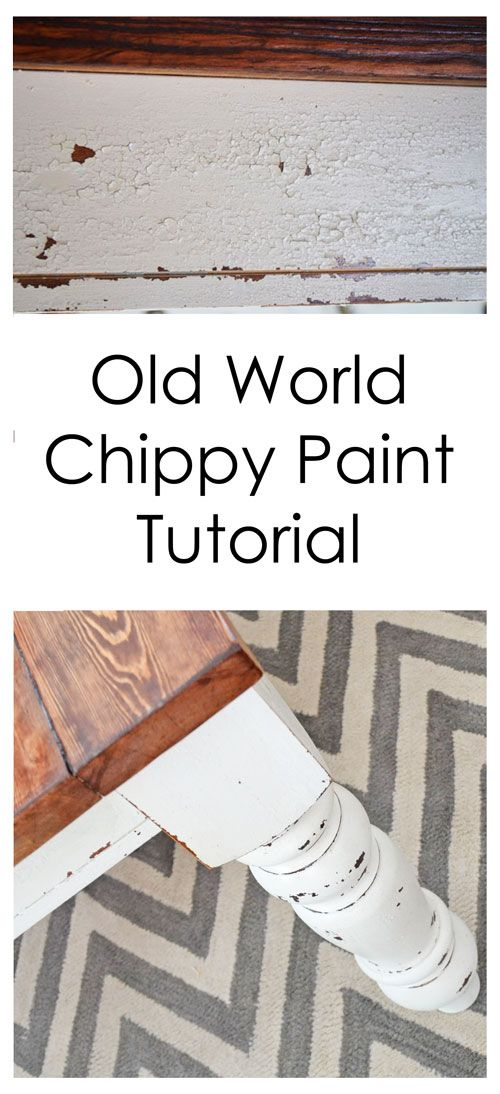 Old World Chippy Distressed Paint Finish Tutorial