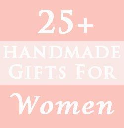 25+ Handmade Gifts for Women