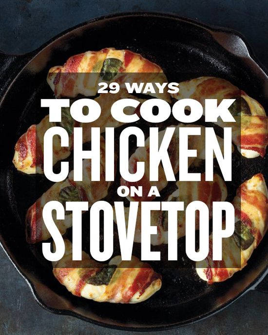 """Dear summer food magazines: Not everyone in the world owns a grill.""  29 Ways To Cook Chicken On A Stovetop"