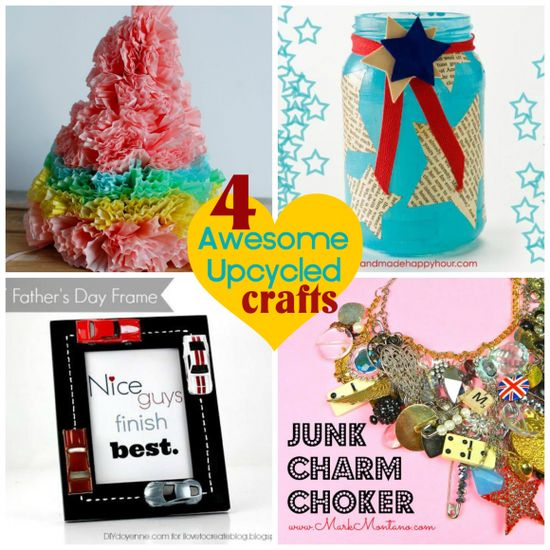 Four awesome upcycled craft ideas