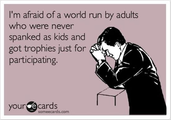 I'm afraid of a world run by kids who have never been spanked