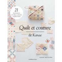 Vous aimez coudre et quilter, ce livre est fait pour vous ! Entrez dans l'univers de Kanae : partagez votre passion du patchwork avec cette créatrice japonaise !