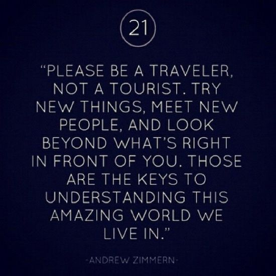 Be a traveler....always!