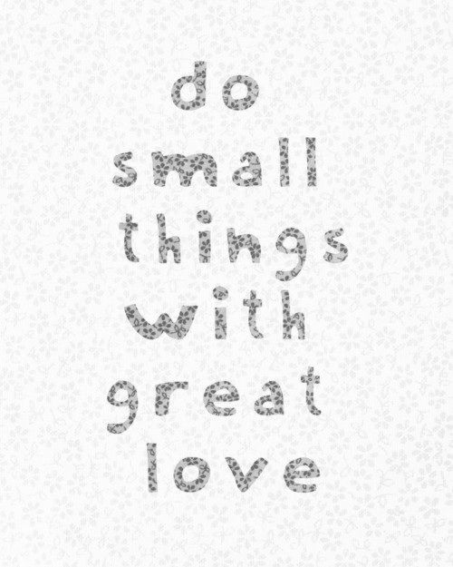 do small things with great love #quotes
