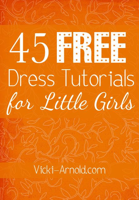 Free Sewing Tutorials - Dresses for Little Girls
