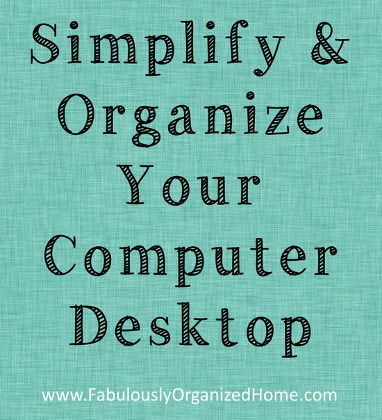 A Strategy for Organizing Your Computer Desktop FabulouslyOrganiz...