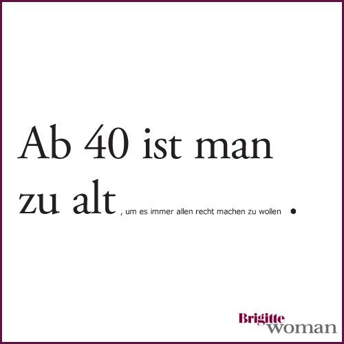Spruch 40 frauen mit Frauen Mit