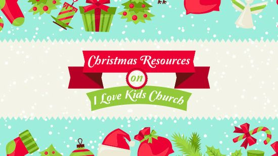 Christmas Resources on I Love Kids Church