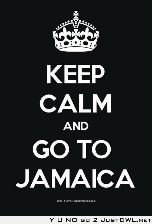 keep calm and go to JAMAICA
