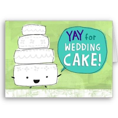 YAY for Wedding Cake!