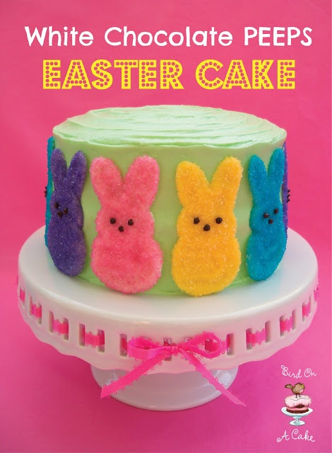 Bird On A Cake: Easter Cake with White Chocolate Peeps