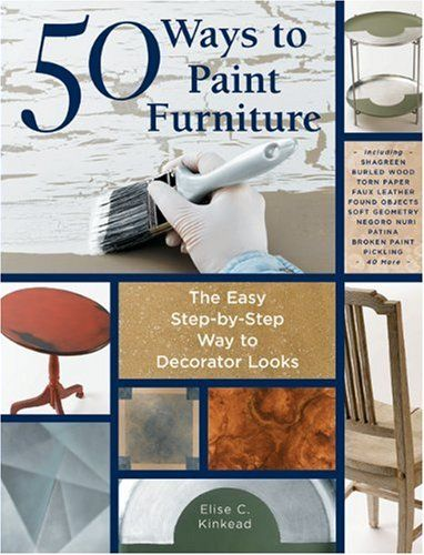 50 Ways to Paint Furniture: The Easy Way