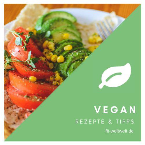 vegane Rezepte / gesund und vegan