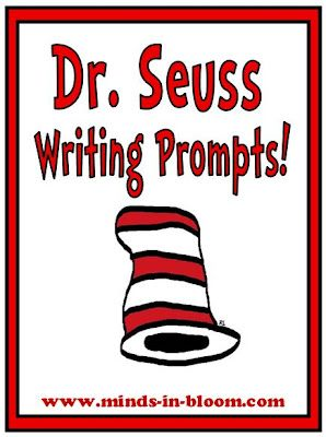 20 Fun Dr. Seuss Themed Writing Prompts!   Minds in Bloom