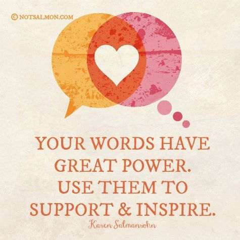Your words have great power.