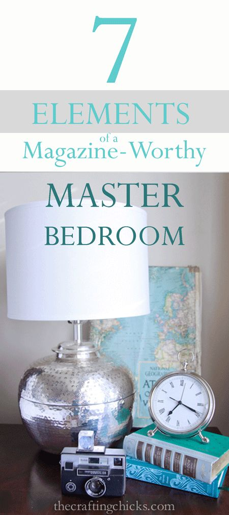 7 Elements of a Magazine-Worthy MASTER BEDROOM