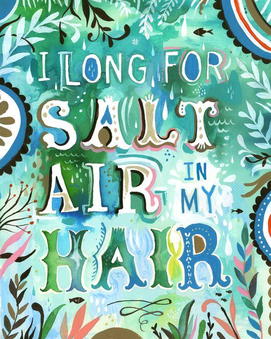 I long for salt air in my hair.