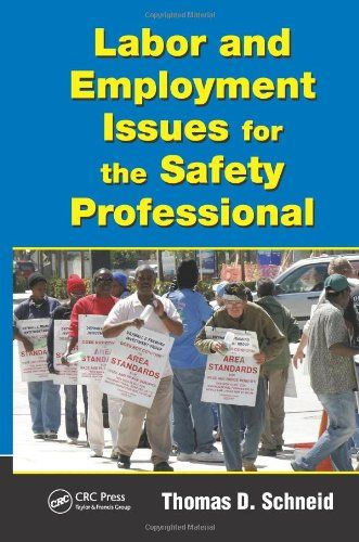 Labor and Employment Issues for the Safety Professional (Occupational Safety & Health Guide Series)/Thomas D. Schneid