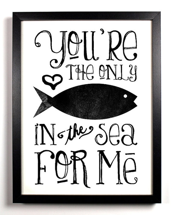 @Dana LaRue you're the only fish in the sea for me!